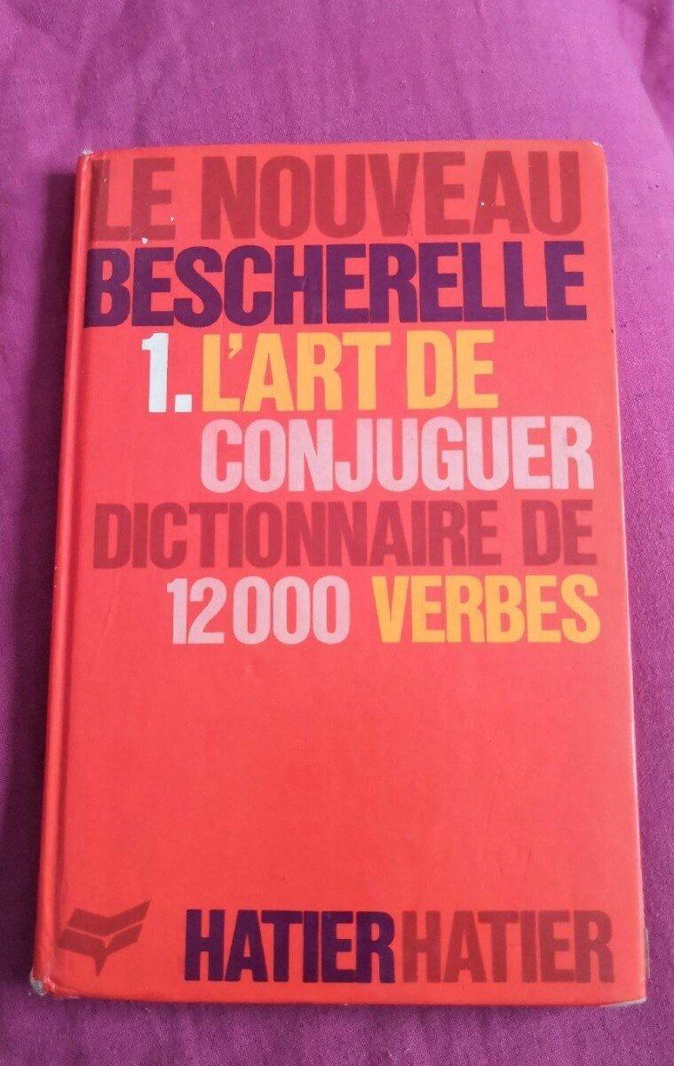 L Art De Conjuguer Dictionnaire De Douze Mille Verbes