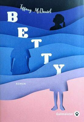 Betty ~ Tiffany McDaniel - Product - fr