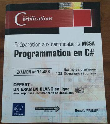 Programmation en C# Préparation aux certifications MCSA Examen N°70-483 - Produit