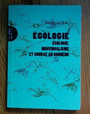 Écologie, individualisme et course au bonheur. Aude Vidal - Product